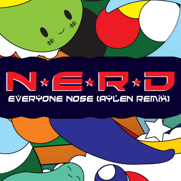 NERD - Everyone Nose (Aylen Remix)