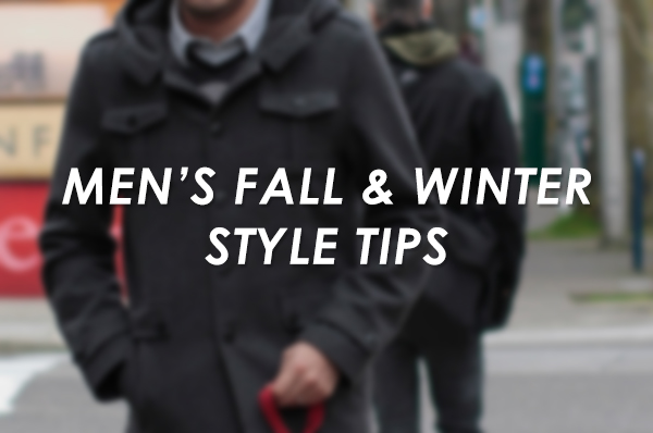 Fall & Winter Style Tips