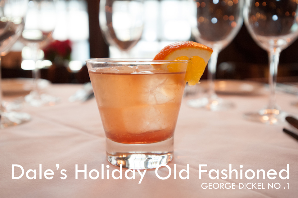 Dale's Holiday Old Fashioned - George Dickel No. 1