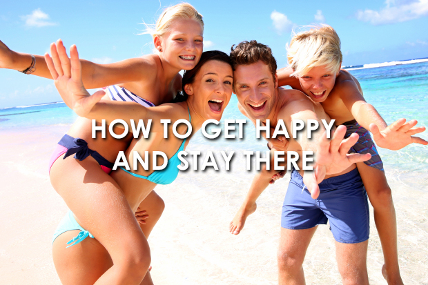 How to Get Happy and Stay There