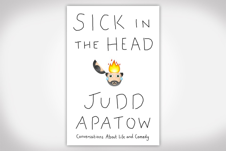 Sick In The Head Book by Judd Apatow