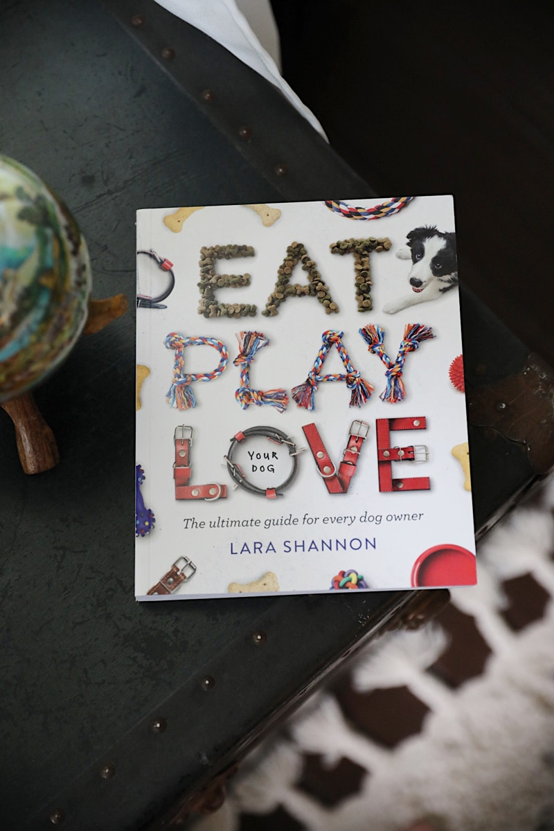 Eat, Play, Love (Your Dog): The Ultimate Guide for Every Dog Owner